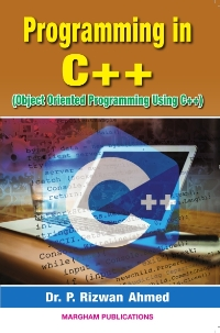 Programming in C++ (Object Oriented Programming Using C++) - P. Rizwan Ahmed