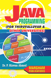 Java Programming (for Thiruvalluvar & other Universities) - P. Rizwan Ahmed