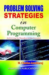 Problem Solving Strategies in Computer Programming - M. Charles Arockiaraj
