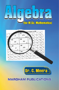 Algebra (for M.Sc. Mathematics) - Dr. C. Meera