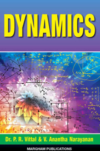 Dynamics (for B Sc  Maths, Paper 9 V Semester Madras University) - P R   Vittal and V  Anantha Narayanan