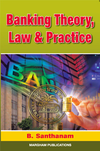 Banking Theory, Law & Practice - B. Santhanam