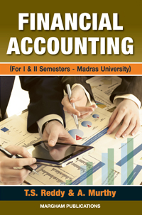 Financial Accounting - For I & II Semesters, Madras University - T.S. Reddy & A. Murthy