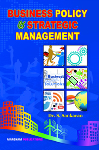 Business Environment: Policy & Strategic Management - S. Sankaran