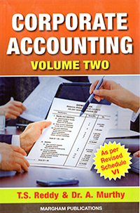 Corporate Accounting - Vol: II (As per Revised Schedule VI in New Format) - T.S. Reddy & A. Murthy