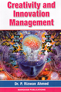 Creativity and Innovation Management - Dr. P. Rizwan Ahmed