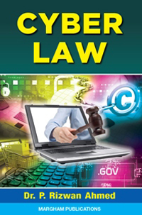 Cyber Law - Dr. P. Rizwan Ahmed