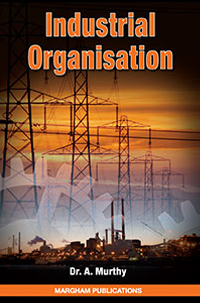 Industrial Organisation - Dr. A. Murthy