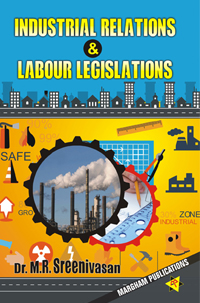 Industrial Relations & Labour Legislations - Dr. M.R. Sreenivasan