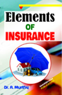 Elements of Insurance - A. Murthy