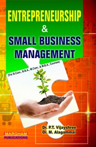 Entrepreneurship and Small Business Management - Dr. P.T. Vijayshree & Dr. M.Alagammai