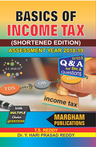 Basics of Income Tax (Shortened Edition) for A. Y. 2018 - 19 - T.S. Reddy & Y. Hari Prasad Reddy