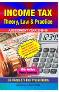 Income Tax – Theory, Law and Practice (for A. Y. 2018 - 19) - T.S. Reddy & Y. Hari Prasad Reddy