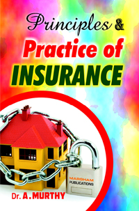 Principles & Practice of Insurance - Dr. A. Murthy