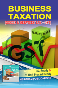 Business Taxation (Goods & Service Tax - GST) - T.S. Reddy & Y. Hari Prasad Reddy