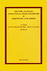 Vector Analysis, Analytical Solid Geometry & Sequences and Series II Year -  P R  Vittal